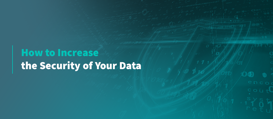 How to Increase the Security of Your Data
