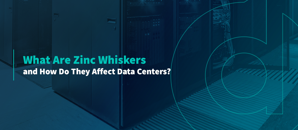 What Are Zinc Whiskers and How Do They Affect Data Centers?